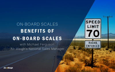 Benefits of On-Board Scales with Michael Ferguson – Air-Weigh's National Sales Manager